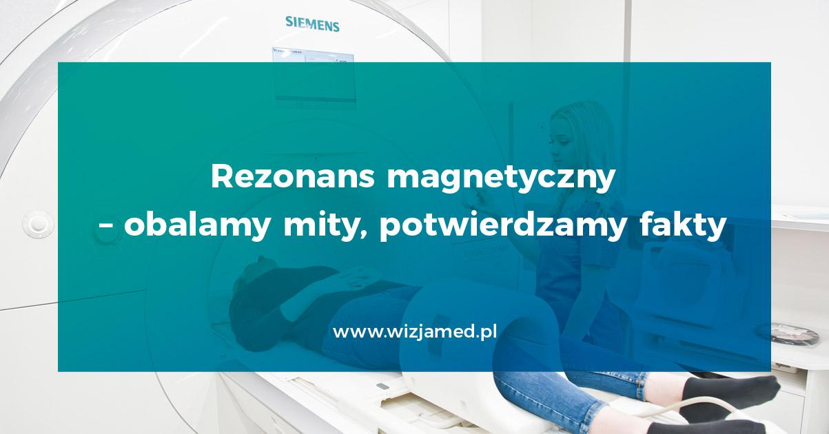 Rezonans magnetyczny – obalamy mity, potwierdzamy fakty